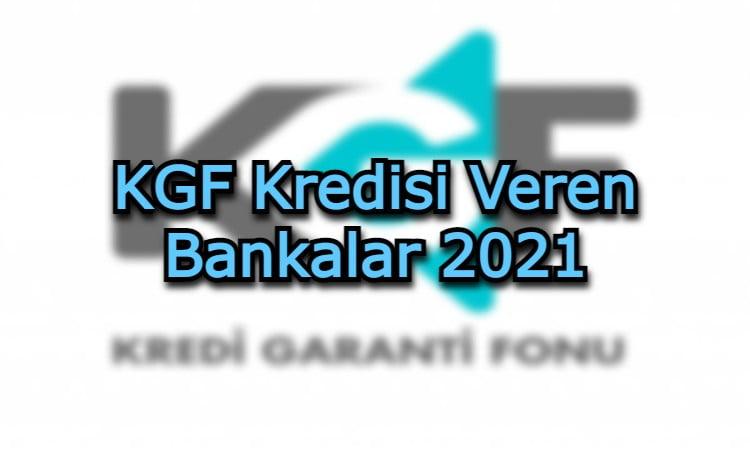 KGF Kredisi Veren Bankalar 2021