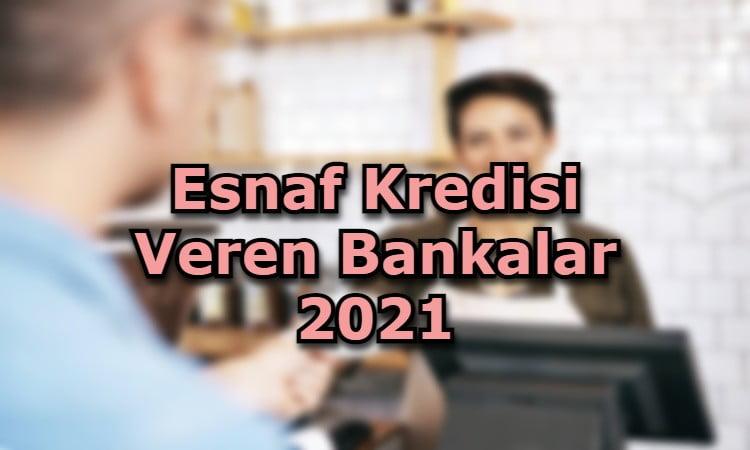 Esnaf Kredisi Veren Bankalar 2021