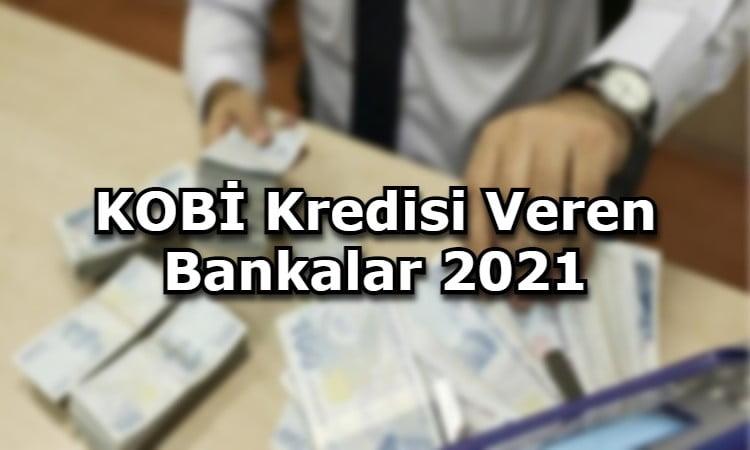 KOBİ Kredisi Veren Bankalar 2021