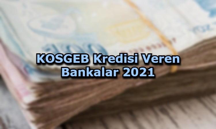 KOSGEB Kredisi Veren Bankalar 2021