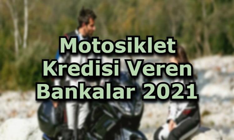 Motosiklet Kredisi Veren Bankalar 2021
