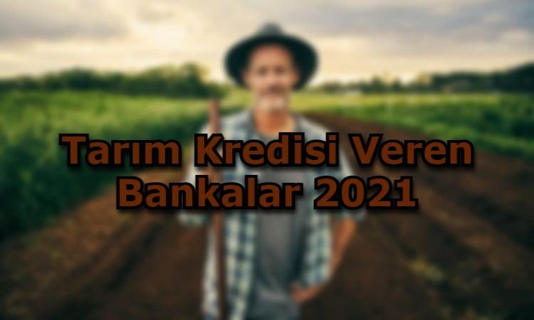 Tarım Kredisi Veren Bankalar 2021