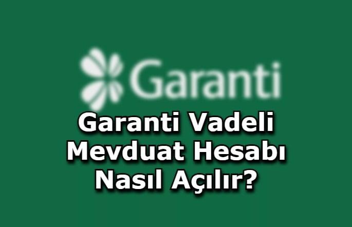 Garanti Vadeli Mevduat Hesabı Nasıl Açılır?