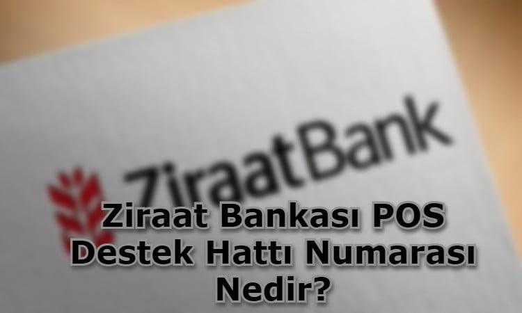 Ziraat Bankası POS Destek Hattı Numarası Nedir?