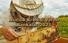 Arıcılık Kredisi Veren Bankalar 2021