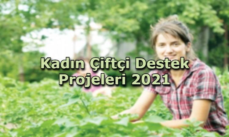Kadın Çiftçi Destek Projeleri 2021