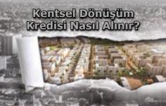 Kentsel Dönüşüm Kredisi Nasıl Alınır?