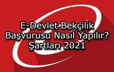 E-Devlet Bekçilik Başvurusu Nasıl Yapılır? Şartları 2021